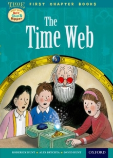 Oxford Reading Tree Read with Biff, Chip and Kipper: Level 11 First Chapter Books: The Time Web, Hardback Book