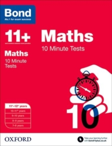 Bond 11+: Maths: 10 Minute Tests : 11+-12+ years, Paperback / softback Book