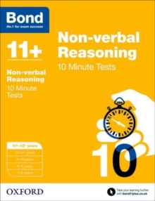 Bond 11+: Non-verbal Reasoning: 10 Minute Tests : 11+-12+ years, Paperback Book