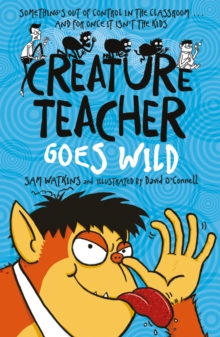 Creature Teacher Goes Wild, Paperback Book