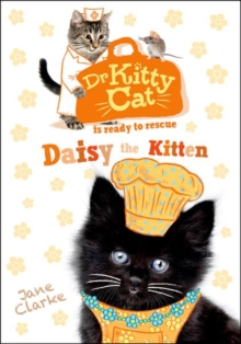 Dr KittyCat is Ready to Rescue: Daisy the Kitten, Paperback Book
