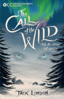 Oxford Children's Classics: The Call of the Wild, Paperback / softback Book