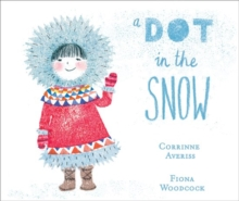 A Dot in the Snow, Hardback Book