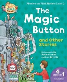 Oxford Reading Tree Read with Biff Chip & Kipper: the Magic Button and Other Stories, Level 2 Phonics and First Stories, Paperback Book