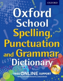 Oxford School Spelling, Punctuation and Grammar Dictionary, Mixed media product Book