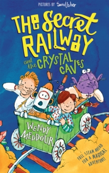 The Secret Railway and the Crystal Caves, Paperback Book