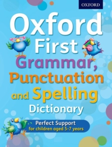 Oxford First Grammar, Punctuation and Spelling Dictionary, Mixed media product Book