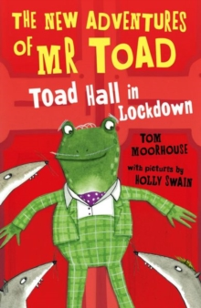 The New Adventures of Mr Toad: Toad Hall in Lockdown, Paperback Book