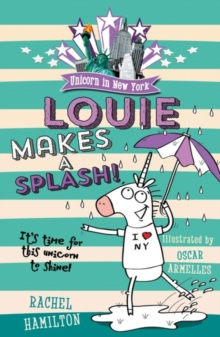 Unicorn in New York: Louie Makes a Splash, Paperback Book