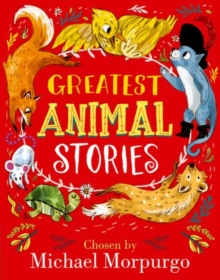 Greatest Animal Stories, chosen by Michael Morpurgo, Hardback Book