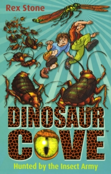 Dinosaur Cove: Hunted By the Insect Army, Paperback Book