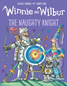 Winnie and Wilbur: The Naughty Knight, Paperback / softback Book