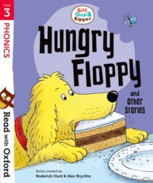Read with Oxford: Stage 3: Biff, Chip and Kipper: Hungry Floppy and Other Stories, Paperback / softback Book