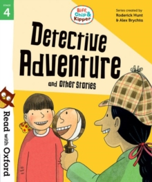 Read with Oxford: Stage 4: Biff, Chip and Kipper: Detective Adventure and Other Stories, Paperback / softback Book