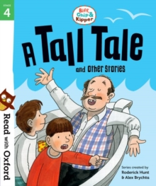 Read with Oxford: Stage 4: Biff, Chip and Kipper: A Tall Tale and Other Stories, Paperback / softback Book
