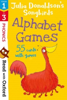 Read with Oxford: Stages 1-3: Julia Donaldson's Songbirds: Alphabet Games Flashcards, Cards Book