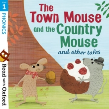 Read with Oxford: Stage 1: Phonics: The Town Mouse and Country Mouse and Other Tales, Paperback Book