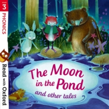Read with Oxford: Stage 3: Phonics: The Moon in the Pond and Other Tales, Paperback / softback Book