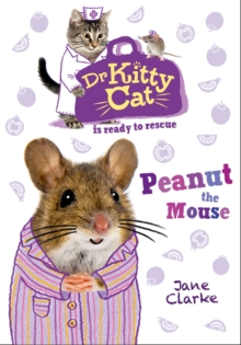 Dr KittyCat is Ready to Rescue: Peanut the Mouse, Paperback / softback Book