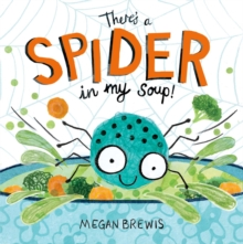There's a Spider in my Soup!, Paperback / softback Book