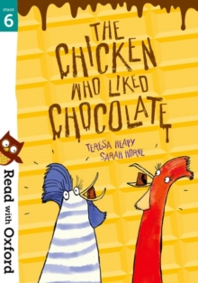 Read with Oxford: Stage 6: The Chicken Who Liked Chocolate, Paperback / softback Book