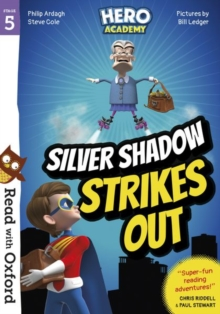 Read with Oxford: Stage 5: Hero Academy: Silver Shadow Strikes Out, Paperback / softback Book