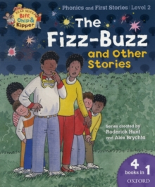 Oxford Reading Tree Read with Biff, Chip, and Kipper: Level 2 Phonics & First Stories: the Fizz-buzz and Other Stories, Paperback Book