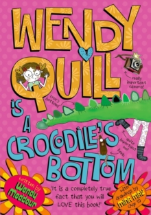 Wendy Quill is a Crocodile's Bottom, Paperback Book