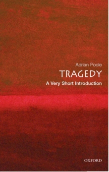 Tragedy: A Very Short Introduction, Paperback Book