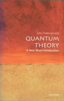 Quantum Theory: A Very Short Introduction, Paperback / softback Book