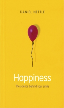 Happiness : The Science Behind Your Smile, Paperback / softback Book