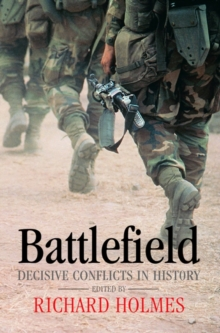 Battlefield : Decisive Conflicts in History, Hardback Book