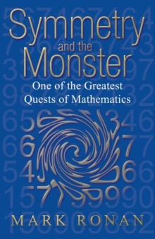 Symmetry and the Monster : One of the greatest quests of mathematics, Paperback Book