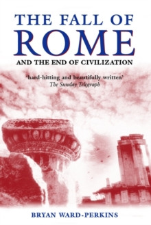 The Fall of Rome : And the End of Civilization, Paperback Book