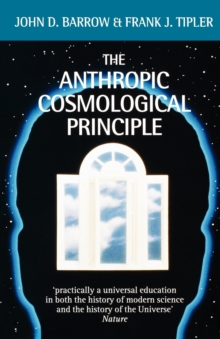 The Anthropic Cosmological Principle, Paperback Book