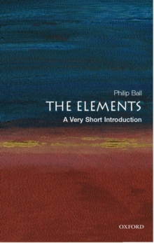 The Elements: A Very Short Introduction, Paperback Book