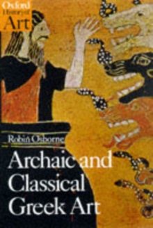 Archaic and Classical Greek Art, Paperback Book