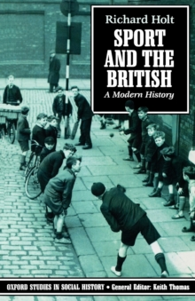 Sport and the British : A Modern History, Paperback Book