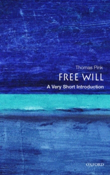 Free Will: A Very Short Introduction, Paperback / softback Book