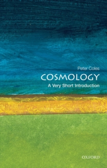Cosmology: A Very Short Introduction, Paperback / softback Book