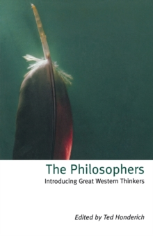 The Philosophers : Introducing Great Western Thinkers, Paperback / softback Book