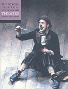 The Oxford Illustrated History of Theatre, Paperback Book