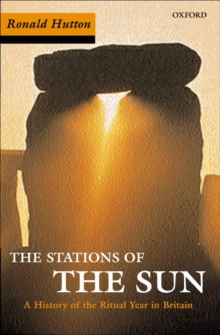 The Stations of the Sun : A History of the Ritual Year in Britain, Paperback / softback Book