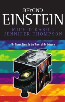 Beyond Einstein : Superstrings and the Quest for the Final Theory, Paperback Book