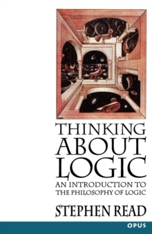 Thinking About Logic : An Introduction to the Philosophy of Logic, Paperback / softback Book