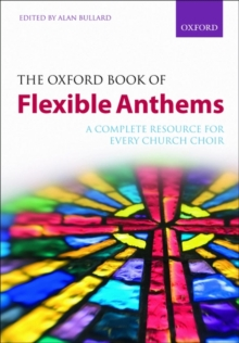 The Oxford Book of Flexible Anthems : A Complete Resource for Every Church Choir, Sheet music Book