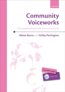 Community Voiceworks : The Complete Resource for Community Choirs, Sheet music Book