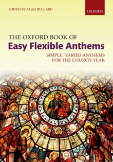 The Oxford Book of Easy Flexible Anthems : Simple, varied anthems for the church year, Spiral bound Book