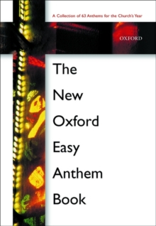 The New Oxford Easy Anthem Book : Paperback, Sheet music Book