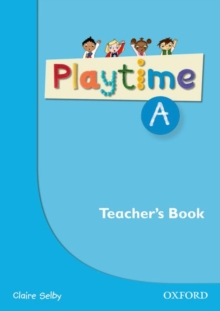Playtime: A: Teacher's Book : Stories, DVD and play- start to learn real-life English the Playtime way!, Paperback / softback Book
